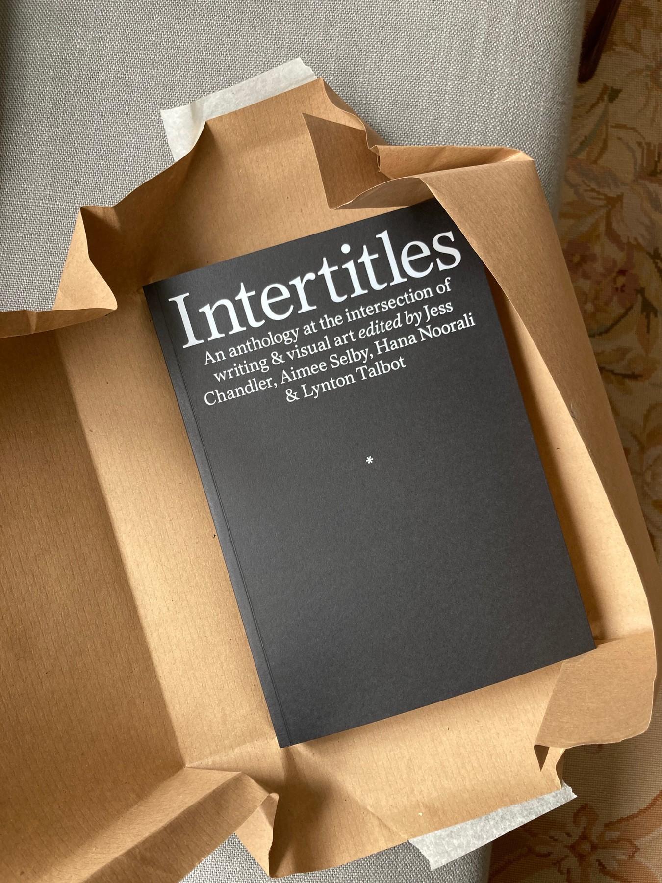 Intertitles, eds. Jess Chandler, Aimee Selby, Hana Noorali & Lynton Talbot, Prototype, 2021