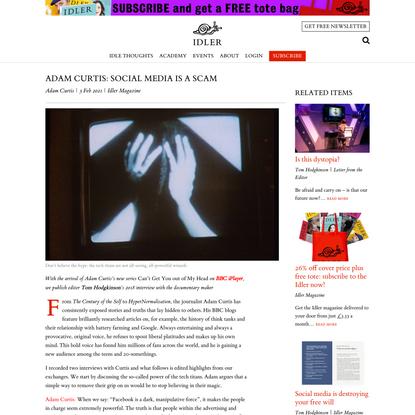 Adam Curtis: Social media is a scam | Idler