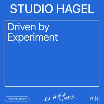 STUDIO HAGEL. Driven by Experiment