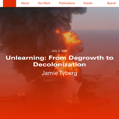 Unlearning: From Degrowth to Decolonization - RLS-NYC