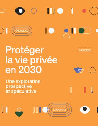 linc_proteger_la_vie_privee_en_2030_-_une_exploration_prospective_et_speculative.pdf