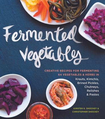 kirsten-k.-shockey-christopher-shockey-fermented-vegetables_-creative-recipes-for-fermenting-64-vegetables-herbs-in-krauts-k...