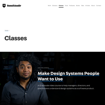 Design Systems Classes, a resource from SuperFriendly