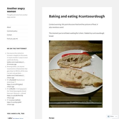 Baking and eating #cuntsourdough