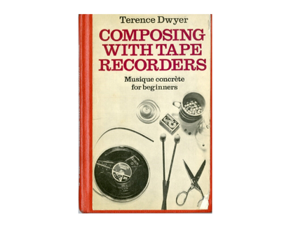 dwyer_terence_composing_with_tape_recorders_musique_concrete_for_beginners.pdf