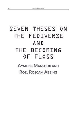mansoux_aymeric_abbing_roel_roscam_2020_seven_theses_on_the_fediverse_and_the_becoming_of_floss.pdf