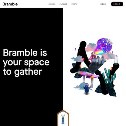 Bramble   A more human way to gather online