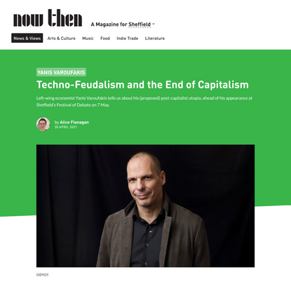 Yanis Varoufakis - Techno-Feudalism and the End of Capitalism
