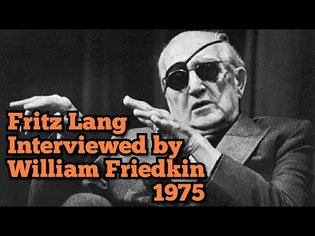 Fritz Lang Interviewed by William Friedkin (1975)