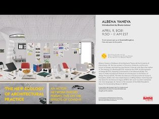"""Annual Lecture : Albena Yaneva: """"The New Ecology of Architectural Practice"""""""