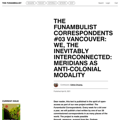 The Funambulist Correspondents #03 Vancouver: We, the Inevitably Interconnected: Meridians as Anti-colonial Modality