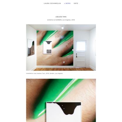 USELESS TWIN — Laura Schawelka