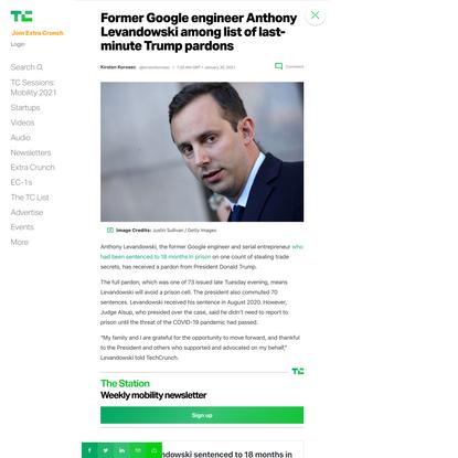Former Google engineer Anthony Levandowski among list of last-minute Trump pardons – TechCrunch