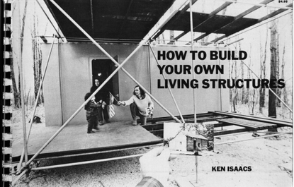How To Build Your Own Living Structures, by Ken Isaacs