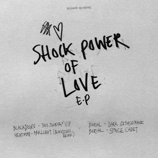 Shock Power of Love EP, by Burial + Blackdown