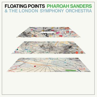 Promises, by Floating Points, Pharoah Sanders & The London Symphony Orchestra