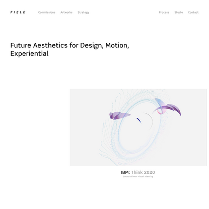 FIELD x Future Aesthetics for Design, Motion, Experiential