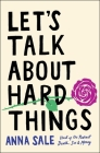 Let's Talk About Hard Things by Anna Sale