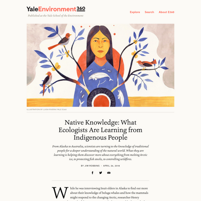 Native Knowledge: What Ecologists Are Learning from Indigenous People