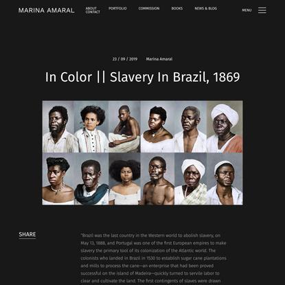In Color || Slavery In Brazil, 1869 - Marina Amaral