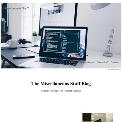 The Miscellaneous Stuff Blog