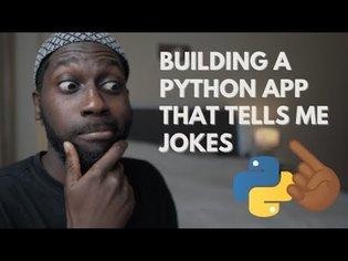 Build a Python App That Tells Jokes