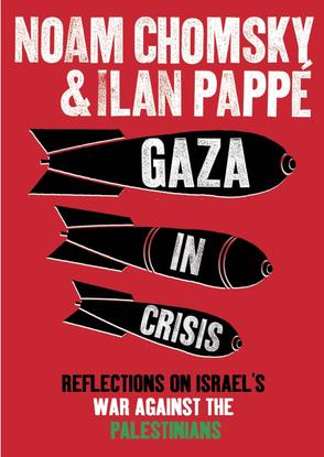 noam-chomsky-ilan-pappe-frank-barat-gaza-in-crisis_-reflections-on-israel-s-war-against-the-palestinians-haymarket-books-201...