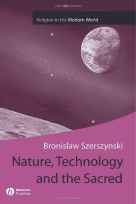 religion-and-spirituality-in-the-modern-world-bronislaw-szerszynski-nature-technology-and-the-sacred-wiley-blackwell-2005-.pdf