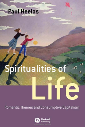 paul-heelas-spiritualities-of-life_-new-age-romanticism-and-consumptive-capitalism-religion-and-spirituality-in-the-modern-w...