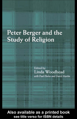 linda-woodhead-paul-heelas-david-martin-peter-berger-and-the-study-of-religion-2001-.pdf