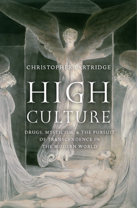 christopher-partridge-high-culture_-drugs-mysticism-and-the-pursuit-of-transcendence-in-the-modern-world-oxford-university-p...