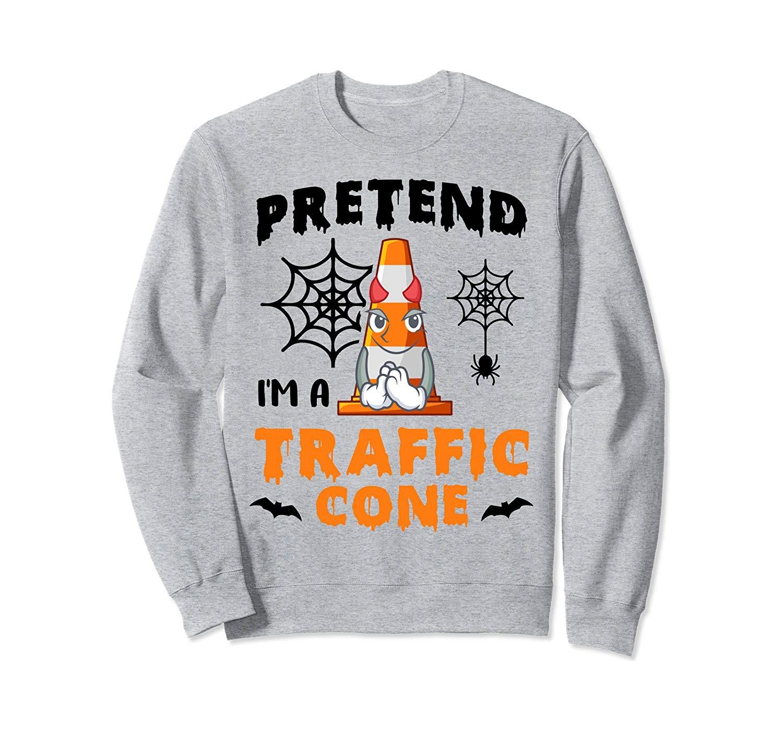 Pretend Im A Traffic Cone Funny Halloween Costume Gift Sweatshirt