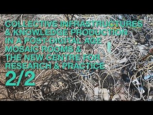 Collective Infrastructures and Knowledge Production in a Post-Digital Age 2/2