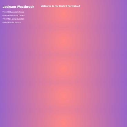 Jackson Westbrook's Code 2 Portfolio