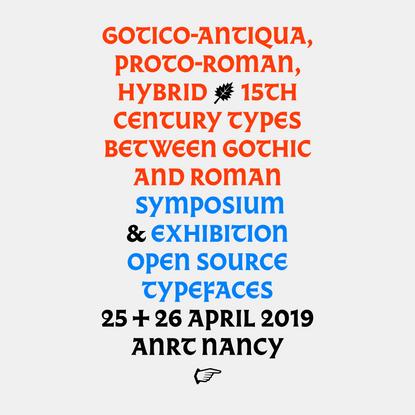 Gotico-Antiqua, Proto-Roman, Hybrid. 15th century types between gothic and roman.