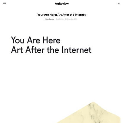 Your Are Here: Art After the Internet