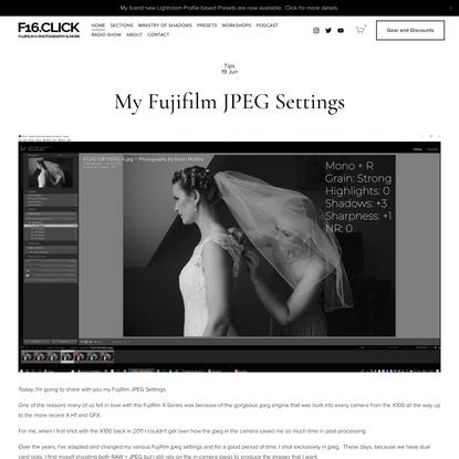 My Fujifilm JPEG Settings