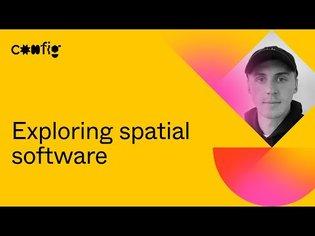 Exploring spatial software - John Palmer (Config 2021)