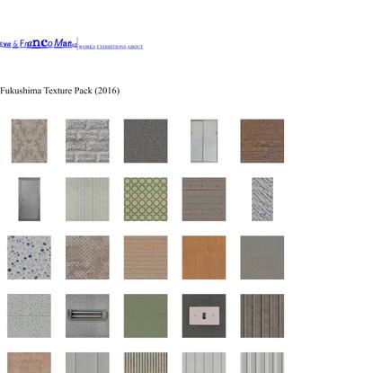 Fukushima Texture Pack (2016) < Eva & Franco Mattes