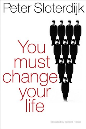 peter-sloterdijk-you-must-change-your-life.pdf