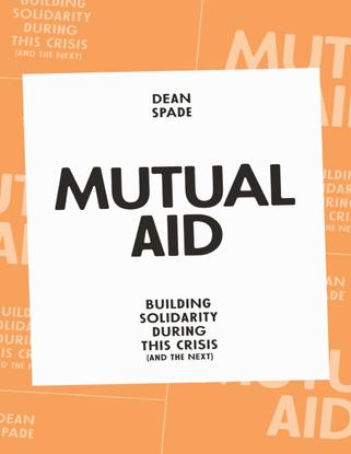 Mutual Aid - Dean Spade