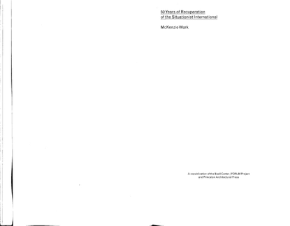 mckenzie-wark-50-years-of-recuperation-of-the-situationist-international-forum-project-publications-2008-.pdf