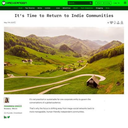 It's Time to Return to Indie Communities | Hacker Noon