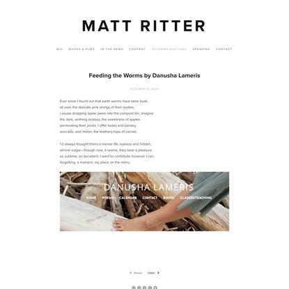 Feeding the Worms by Danusha Lameris — Matt Ritter