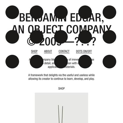 BENJAMIN EDGAR, an object company. – BENJAMIN EDGAR, object company.