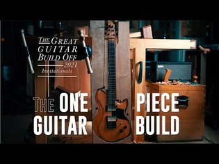 The Great Guitar Build Off : Invitationals. The One Piece Build (Voiceover + 5 things I never do)