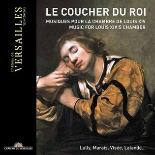 Le Coucher Du Roi: Music for Louis XIV's Chamber