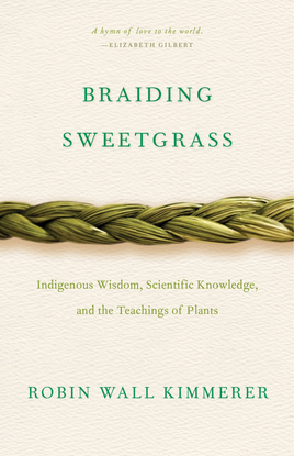 robin-wall-kimmerer-braiding-sweetgrass-indigenous-wisdom-scientific-knowledge-and-the-teachings-of-plants.pdf