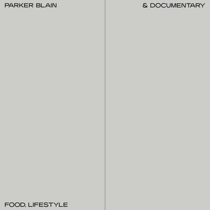 Parker Blain – Food, Lifestyle & Documentary