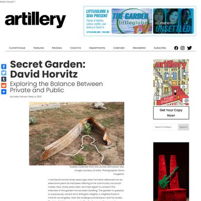 Secret Garden: David Horvitz - Artillery Magazine